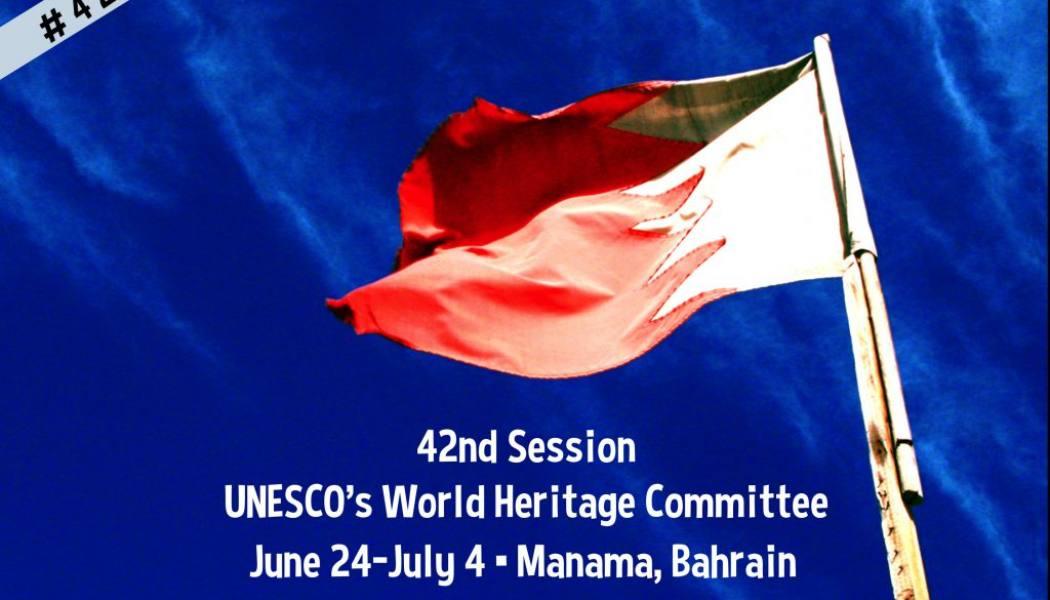 42° sessione UNESCO Manama Bahrain 24 giugno – 4 luglio 2018